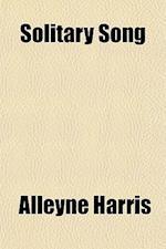Solitary Song af Alleyne Harris