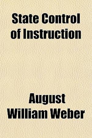 State Control of Instruction af August William Weber