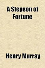 A Stepson of Fortune af Henry Murray