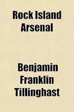 Rock Island Arsenal af Benjamin Franklin Tillinghast
