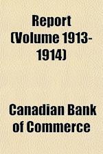 Report (Volume 1913-1914) af Canadian Bank of Commerce