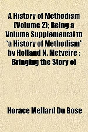 A History of Methodism (Volume 2); Being a Volume Supplemental to