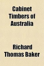 Cabinet Timbers of Australia af Richard Thomas Baker