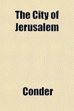 The City of Jerusalem af Conder