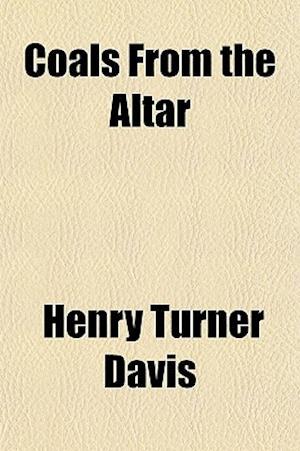 Coals from the Altar af Henry Turner Davis