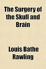 The Surgery of the Skull and Brain af Louis Bathe Rawling