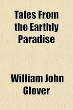 Tales from the Earthly Paradise af William John Glover