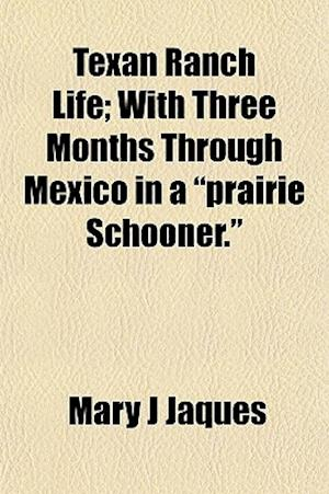 Texan Ranch Life; With Three Months Through Mexico in a
