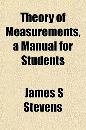 Theory of Measurements, a Manual for Students af James S. Stevens