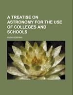A Treatise on Astronomy for the Use of Colleges and Schools af Hugh Godfray