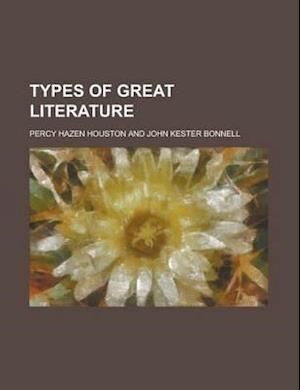 Types of Great Literature af Percy Hazen Houston