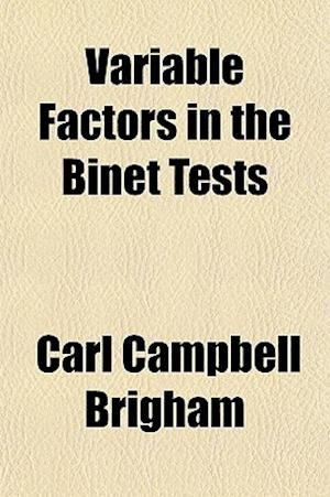 Variable Factors in the Binet Tests af Carl Campbell Brigham