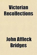 Victorian Recollections af John Affleck Bridges