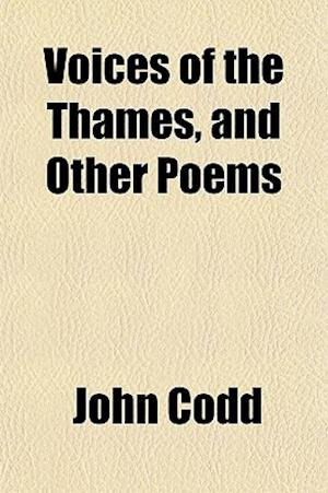 Voices of the Thames, and Other Poems af John Codd
