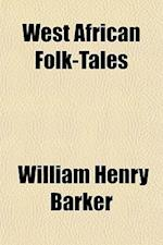 West African Folk-Tales af William Henry Barker