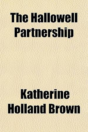 The Hallowell Partnership af Katherine Holland Brown
