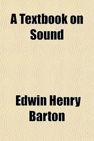 A Textbook on Sound af Edwin Henry Barton