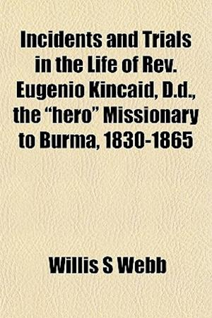 Incidents and Trials in the Life of REV. Eugenio Kincaid, D.D., the