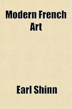Modern French Art af Earl Shinn