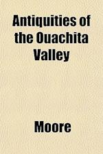 Antiquities of the Ouachita Valley