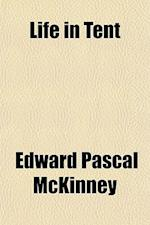 Life in Tent af Edward Pascal McKinney