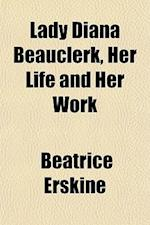 Lady Diana Beauclerk, Her Life and Her Work af Beatrice Erskine