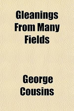 Gleanings from Many Fields af George Cousins