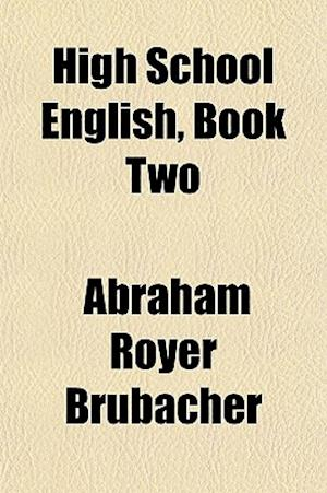 High School English, Book Two af Abraham Royer Brubacher