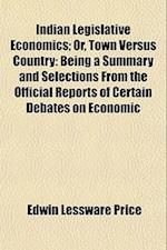 Indian Legislative Economics; Or, Town Versus Country af Edwin Lessware Price