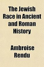 The Jewish Race in Ancient and Roman History af Ambroise Rendu