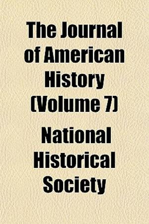 The Journal of American History (Volume 7) af National Historical Society