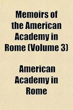 Memoirs of the American Academy in Rome (Volume 3) af American Academy in Rome