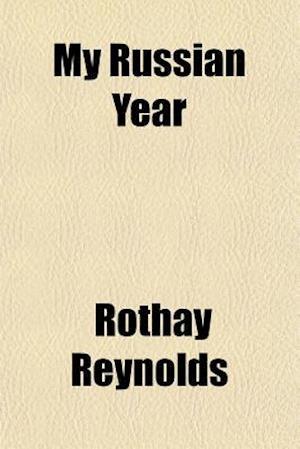 My Russian Year af Rothay Reynolds