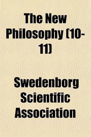 The New Philosophy (10-11) af Swedenborg Scientific Association