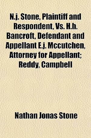 N.J. Stone, Plaintiff and Respondent, vs. H.H. Bancroft, Defendant and Appellant E.J. McCutchen, Attorney for Appellant; Reddy, Campbell af Nathan Jonas Stone
