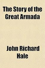 The Story of the Great Armada af John Richard Hale