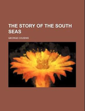 The Story of the South Seas af George Cousins