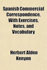 Spanish Commercial Correspondence, with Exercises, Notes, and Vocabulary af Herbert Alden Kenyon