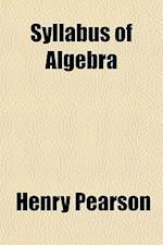Syllabus of Algebra af Henry Pearson