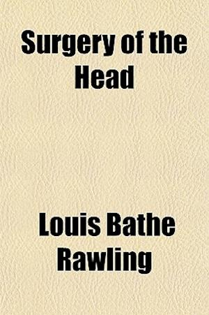 Surgery of the Head af Louis Bathe Rawling