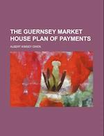 The Guernsey Market House Plan of Payments af Albert Kimsey Owen