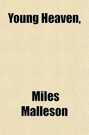 Young Heaven, af Miles Malleson