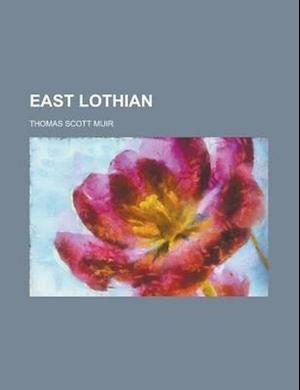 East Lothian af Thomas Scott Muir