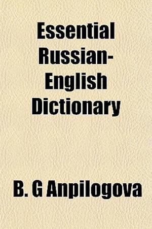 Essential Russian-English Dictionary af B. G. Anpilogova