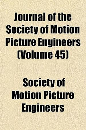Journal of the Society of Motion Picture Engineers (Volume 45) af Society Of Motion Picture Engineers