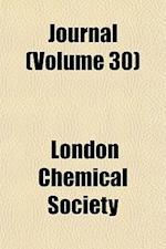 Journal (Volume 30) af London Chemical Society