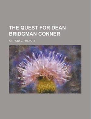 The Quest for Dean Bridgman Conner af Anthony J. Philpott