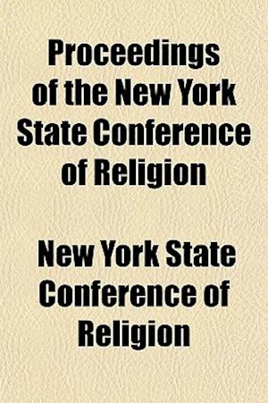 Proceedings of the New York State Conference of Religion af New York State Conference of Religion