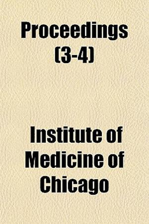 Proceedings (3-4) af Institute Of Medicine Of Chicago