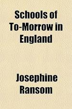 Schools of To-Morrow in England af Josephine Ransom